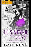 It's Never Easy: A Boudreaux Universe Novel