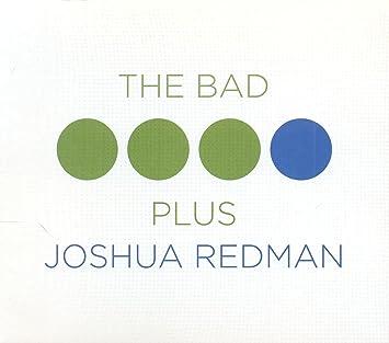 Joshua Redman, The Bad Plus - The Bad Plus Joshua Redman - Amazon.com Music