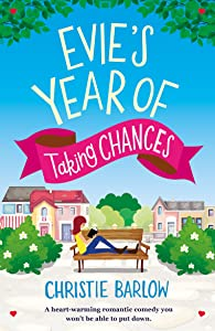 Evie's Year of Taking Chances: A heart warming romantic comedy you won't be able to put down