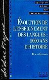 Evolution de l'enseignement des langues : 5000 ans d'histoire- Ebook