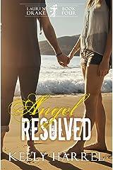 Angel Resolved (Lauren Drake Book 4)