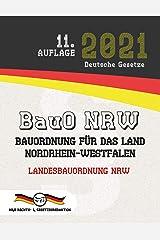 BauO NRW - Bauordnung für das Land Nordrhein-Westfalen: Landesbauordnung NRW (Aktuelle Gesetze 2021) (German Edition) Kindle Edition