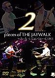 2pieces of THE JAYWALK ~ ふ・た・り じぇいうぉーく LIVE [DVD]