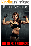 The Muscle Enforcer: Female Muscle Worship