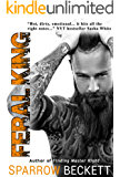 Feral King (The Dominant Bastard Book 1)