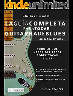 La Guía Completa para Tocar Guitarra de Blues - Guitarra Rítmica: Edición En Español (