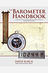 The Barometer Handbook: A Modern Look at Barometers and Applications of Barometric Pressure Paperback