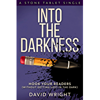 Into The Darkness: Hook Your Readers (Stone Tablet Singles Book 3) (English Edition)