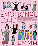 The Emotional Load: And Other Invisible Stuff