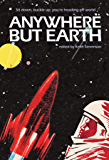Anywhere But Earth: new tales from outer space