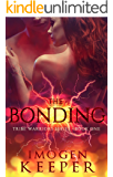 The Bonding: Book 1 in the Tribe Warrior Series
