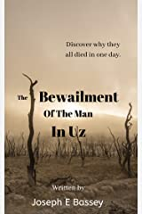 The Bewailment Of The Man In Uz Kindle Edition
