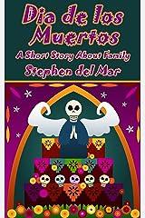 Day of the Dead (Dia de los Muertos) Kindle Edition