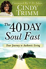 The 40 Day Soul Fast: Your Journey to Authentic Living Kindle Edition