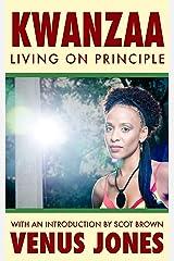 Kwanzaa: Living on Principle Kindle Edition
