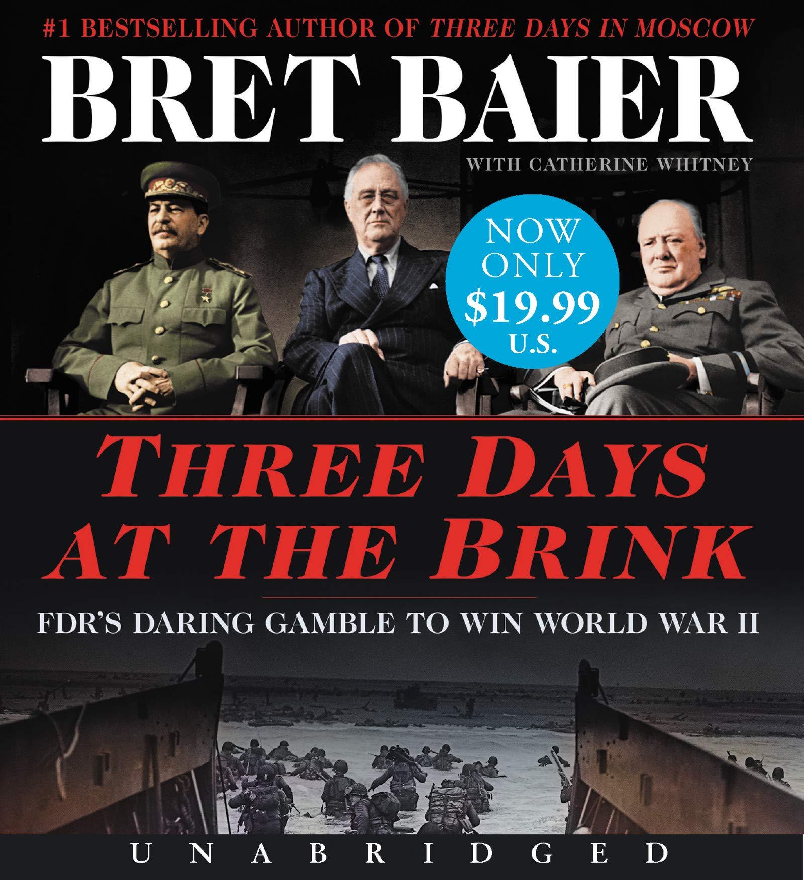 Three Days at the Brink: FDRs Daring Gamble to Win World War ...