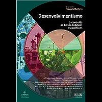 Desenvolvimentismo: o conceito, as bases teóricas e as políticas