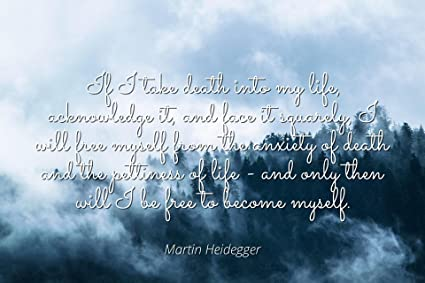 Amazon Martin Heidegger Famous Quotes Laminated POSTER PRINT Adorable Famous Quotes About Life And Death