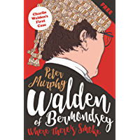 Where There's Smoke: Charlie Walden's First Case (Walden of Bermondsey)