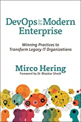 DevOps for the Modern Enterprise: Winning Practices to Transform Legacy IT Organizations Kindle Edition