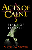 Blade of Tyshalle: Book 2 of the Acts of Caine