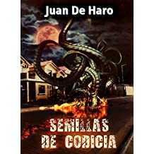 Semillas de Codicia (Spanish Edition) Jul 13, 2015