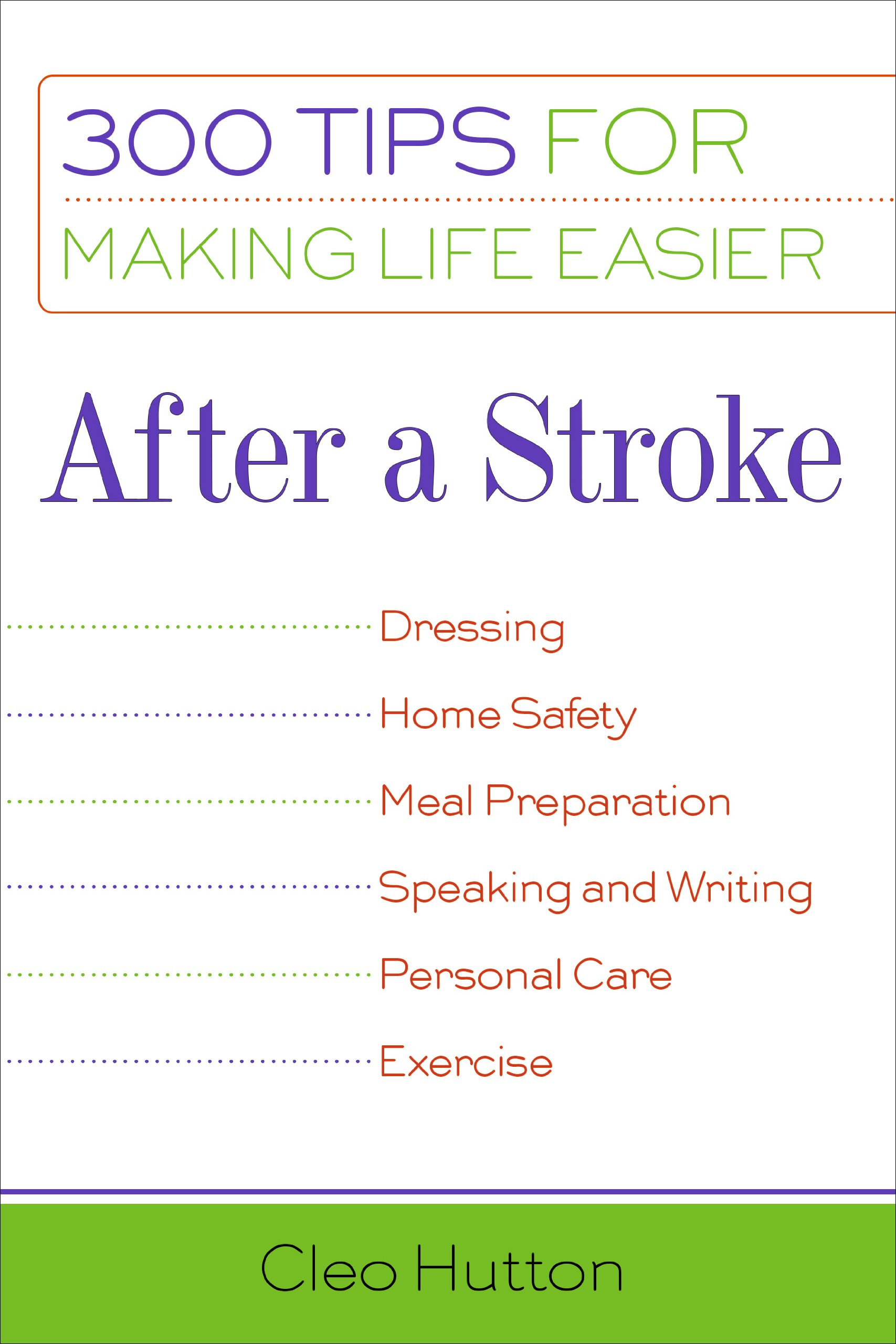 After a stroke 300 tips for making life easier cleo hutton rn after a stroke 300 tips for making life easier cleo hutton rn cleo hutton 9781932603118 amazon books negle Images