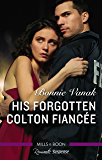 His Forgotten Colton Fiancee (The Coltons of Red Ridge Book 8)