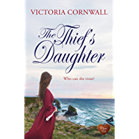 The Thief's Daughter (Choc Lit): Romance, suspense on the Cornish coast. Perfect cosy winter read! (Cornish Tales Book 1)