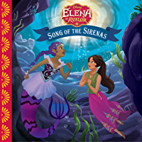 Elena of Avalor:  Song of the Sirenas (Disney Storybook (eBook))