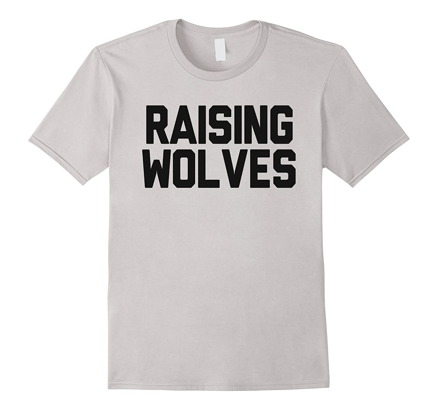 Raising Wolves t-shirt-T-Shirt