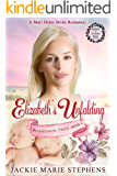 Mail Order Bride Romance: Elizabeth's Unfolding: Clean and Wholesome Western Frontier Inspirational Romance (Blessed With Twins Western Historical Romance, Book 6)