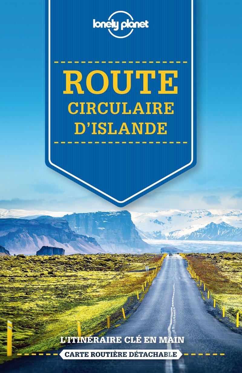 Sur la route - Route circulaire d'Islande - 1ed Broché – 1 juin 2017 Lonely Planet LONELY PLANET 2816164020 Guide d'Europe TRAVEL / Europe / General