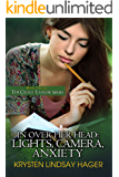 In Over Her Head: Lights, Camera, Anxiety (The Cecily Taylor Series Book 2)