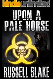 Upon A Pale Horse (Bio-Thriller)