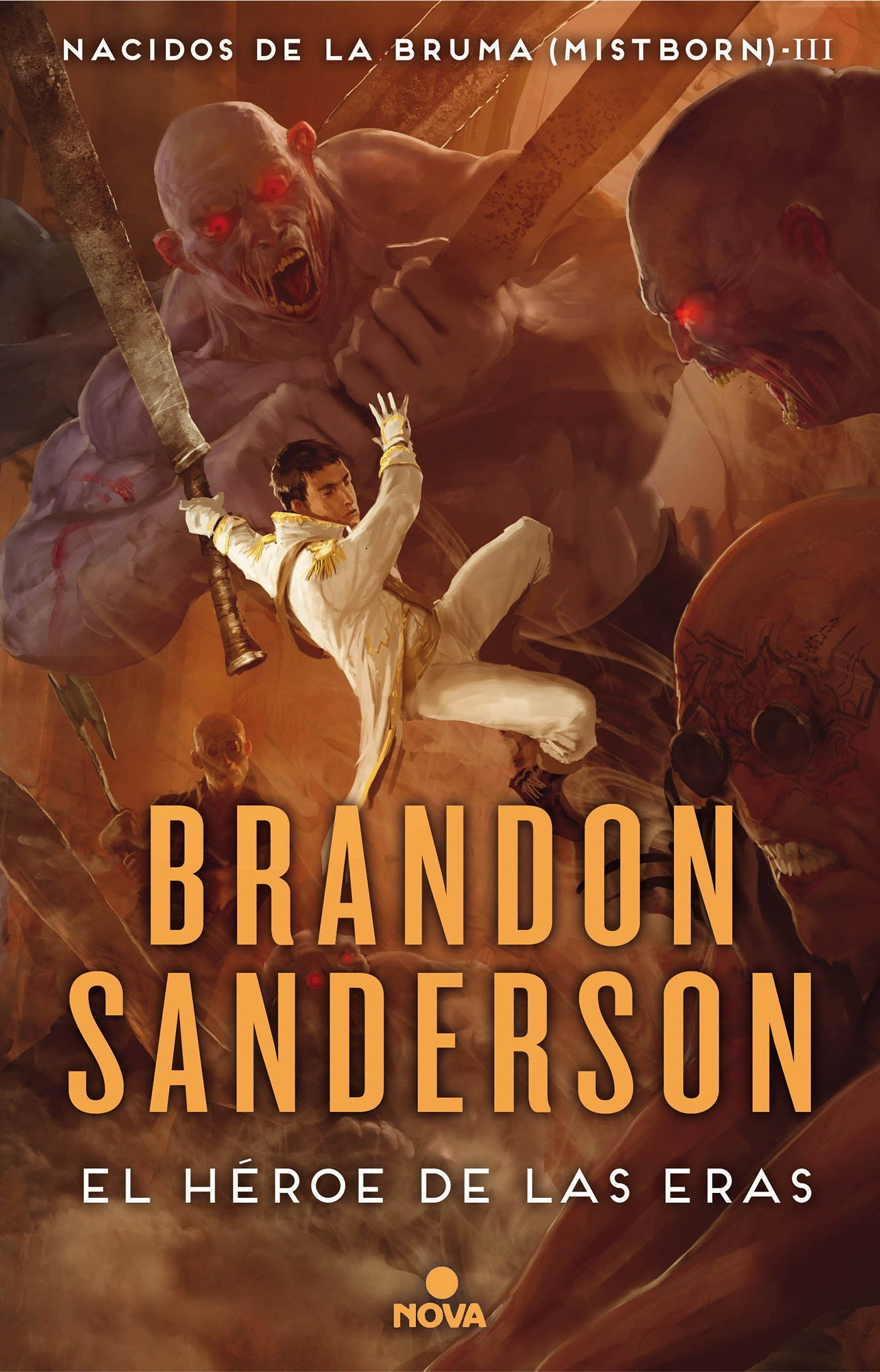 El Héroe de las Eras (Nacidos de la bruma [Mistborn] 3) (NOVA) Tapa dura – 5 oct 2016 Brandon Sanderson 8466658912 Fantasy fiction. Imaginary places; Fiction.