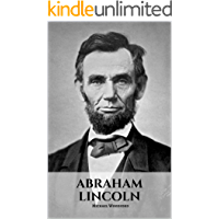 ABRAHAM LINCOLN: An Abraham Lincoln Biography