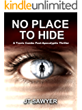 No Place To Hide, a Post-Apocalypse Novel by JT Sawyer (First Wave Series Book 3)