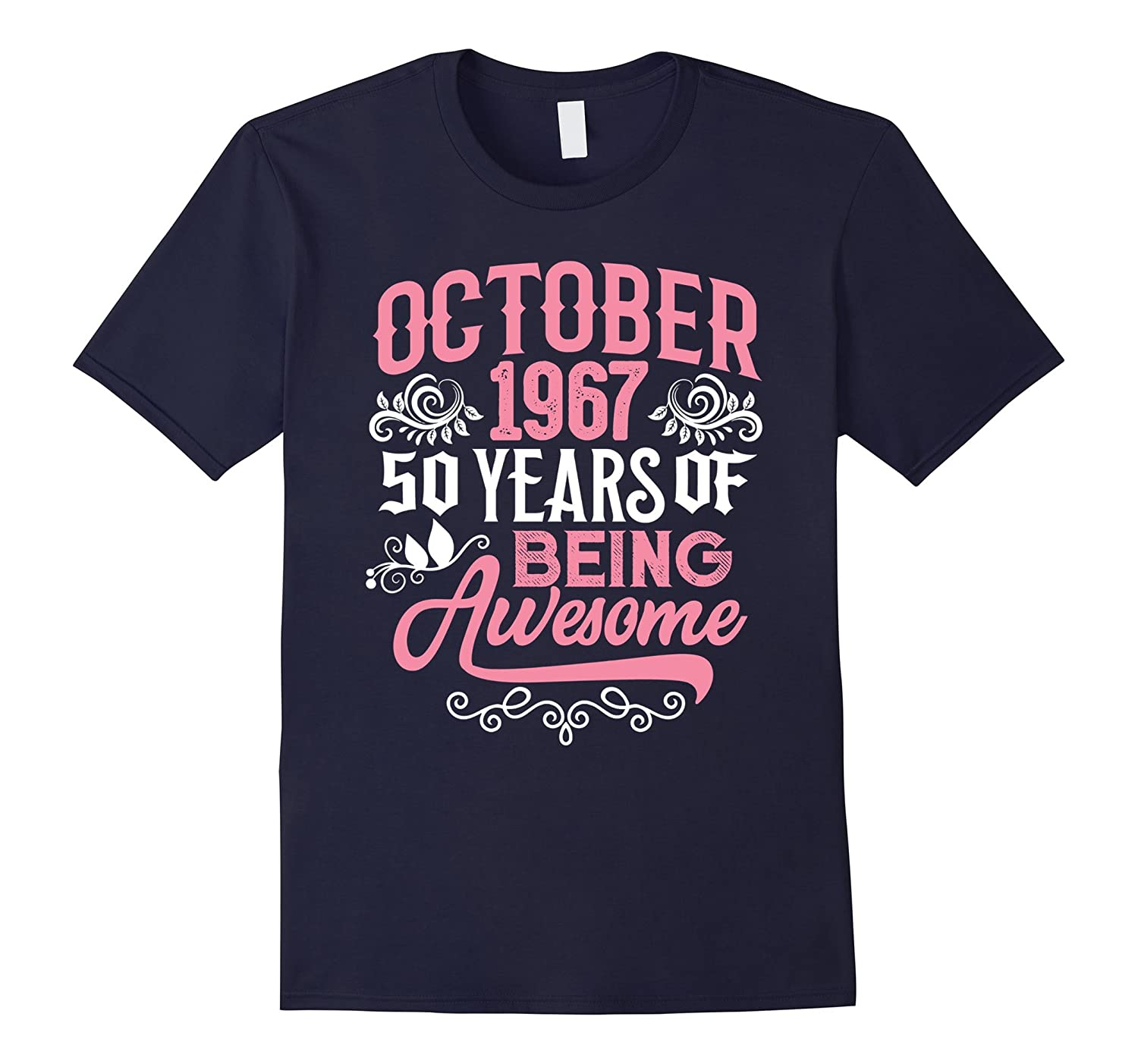 October 1967, 50 Years Being Awesome 50th Birthday Gift-T-Shirt