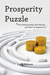 Prosperity Puzzle: Your relationship with money and how to improve it Kindle Edition