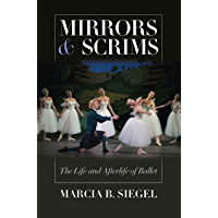 Mirrors and Scrims: The Life and Afterlife of Ballet book cover
