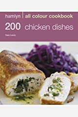 Hamlyn All Colour Cookery: 200 Chicken Dishes: Hamlyn All Colour Cookbook Kindle Edition