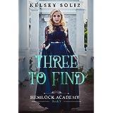 Three to Find: Hemlock Academy Book 3