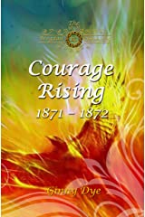 Courage Rising: (# 16 in The Bregdan Chronicles Historical Fiction Romance Series) Kindle Edition
