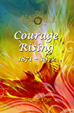 Courage Rising: (# 16 in The Bregdan Chronicles Historical Fiction Romance Series)