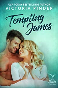 Tempting James (The Hawke Fortune Book 2)