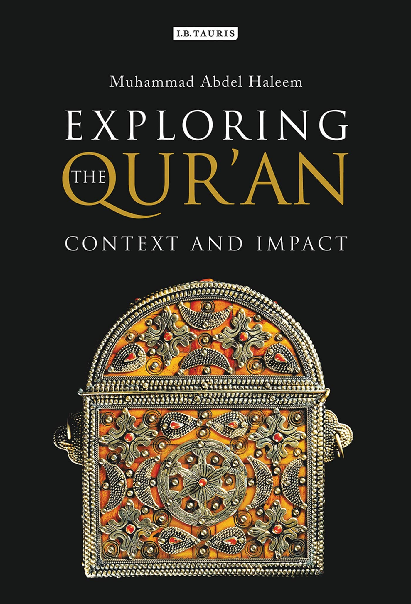Exploring The Quran Context And Impact Hardcover 30 Apr 2017 By Muhammad Abdel Haleem