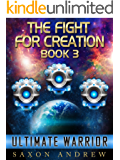 Ultimate Warrior (The Fight for Creation Book 3)