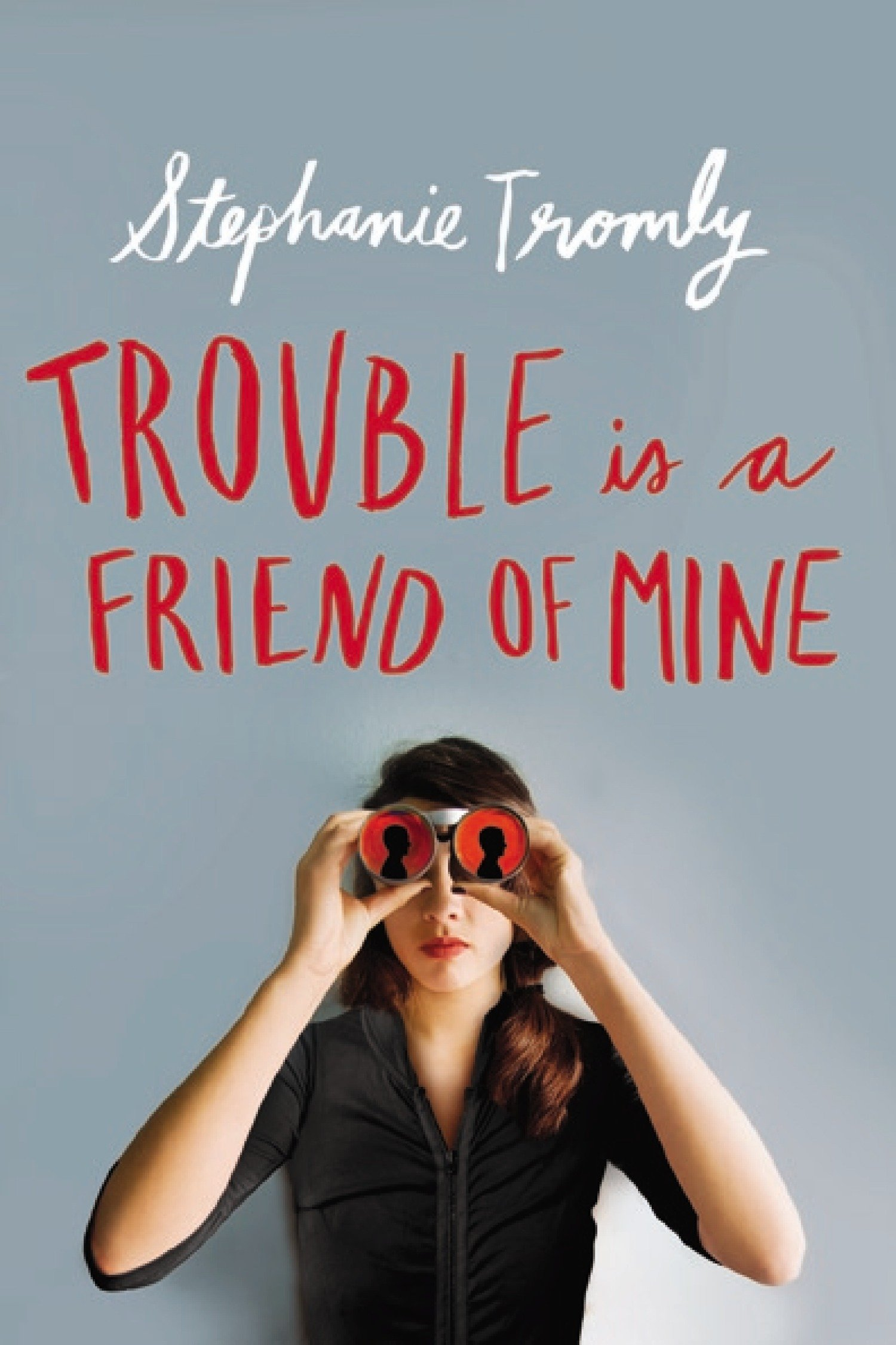 Trouble is a Friend of Mine: Tromly, Stephanie: 9780525428404 ...