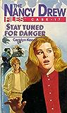 Stay Tuned for Danger (Nancy Drew Files Book 17)